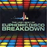 The Very Best of Euphoric Disco Breakdown Various Artists