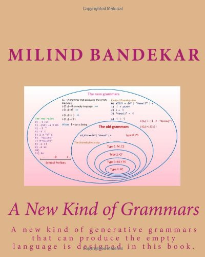 Amazon.com: A New Kind of Grammars: A new kind of generative grammars that can produce the empty language is designed in this book. (9781452828688): Milind Bandekar: Books