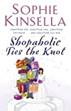 Shopaholic Ties The Knot: (Shopaholic Book 3)
