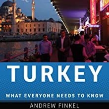 Turkey: What Everyone Needs to Know  (       UNABRIDGED) by Andrew Finkel Narrated by Ken Maxon