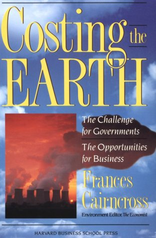 Costing The Earth: The Challenge For Governments, The Opportunities For Business