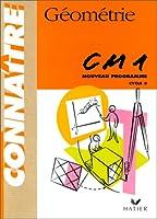 Connaître : Géométrie, CM1 (Cahier)