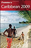 Frommer's Caribbean 2009 (Frommer's Complete)