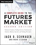 img - for A Complete Guide to the Futures Market: Technical Analysis, Trading Systems, Fundamental Analysis, Options, Spreads and Trading Principles (Wiley Trading) book / textbook / text book