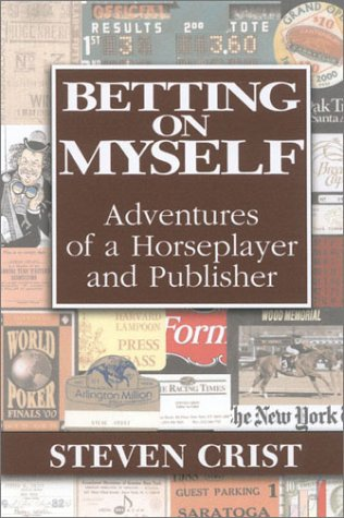 Betting on Myself Adventures of a Horseplayer and Publisher097264380X : image