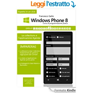 Windows Phone 8: corso di programmazione pratico. Livello 7: Le collections e l'applicazione Agenda (Esperto in un click)