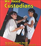 img - for We Need Custodians (Helpers in Our School) book / textbook / text book