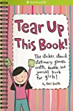 Tear Up This Book! The Sticker, Stencil, Stationery, Games, Crafts, Doodle, And Journal Book For Girls! (American Girl) (American Girl Library)