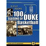 A Cut Above - 100 Seasons of Duke Basketball