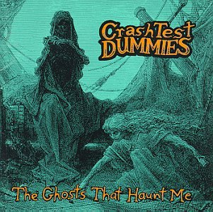 Crash Test Dummies - Ghosts That Haunt Me, The - Zortam Music