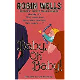Baby, Oh Baby! (Time of Your Life) ~ Robin Wells
