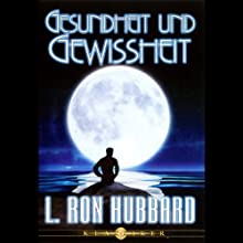 Gesundheit und Gewissheit (Health and Certainty) Audiobook by L. Ron Hubbard Narrated by  uncredited