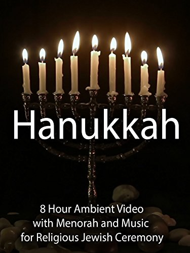 Hanukkah 8 Hour Ambient Video with Menorah and Music for Religious Jewish Ceremony