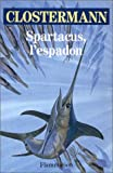 echange, troc Pierre Clostermann - Spartacus, l'espadon