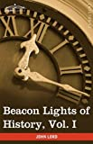 Beacon Lights of History, Vol. I: The Old Pagan Civilizations (in 15 volumes) by John Lord