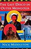img - for The Last Disco in Outer Mongolia book / textbook / text book