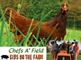 Chefs A'Field: Kids On The Farm: Series: Chefs A'Field: Kids On The Farm: Episode 310