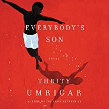 Everybody's Son: A Novel Audiobook by Thrity Umrigar Narrated by Josh Bloomberg