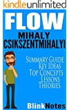 Flow: The Psychology of Optimal Experience, by Mihaly Csikszentmihalyi   BlinkNotes Summary Guide