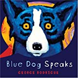 Blue Dog Speaks (1402754086) by Rodrigue, George