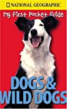 National Geographic My First Pocket Guides: Dogs & Wild Dogs (NG My First Pocket Guides)