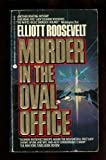 Murder in the Oval Office (0380705281) by Roosevelt, Elliott