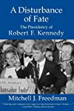 img - for A Disturbance of Fate, The Presidency of Robert F. Kennedy book / textbook / text book