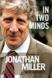 In Two Minds: Jonathan Miller: A Biography