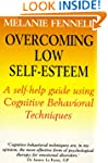Overcoming Low Self-Esteem, 1st Editi...