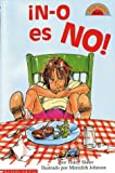N-o es NO! (Coleccion Hola, Lector: Level 2) (0439054028) by Slater, Teddy