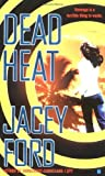 img - for By Jacey Ford Dead Heat (Berkley Sensation) (First Edition) [Mass Market Paperback] book / textbook / text book