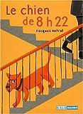 echange, troc Jacques Delval - Le Chien de 8 h 22