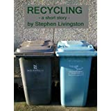 Recycling (a short story)by Stephen Livingston