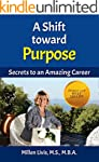 A Shift toward Purpose: Secrets to an...