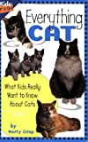 Everything Cat: What Kids Really Want to Know about Cats (Kids Faqs)
