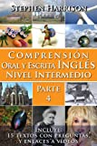Comprensión Oral y Escrita Inglés Nivel Intermedio - Parte 4 (Spanish Edition)