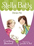 Pardon Me (Stella Batts)