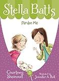Stella Batts: Pardon Me