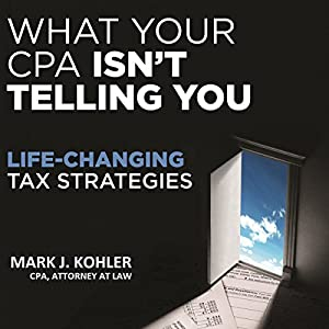 What Your CPA Isn't Telling You Audiobook