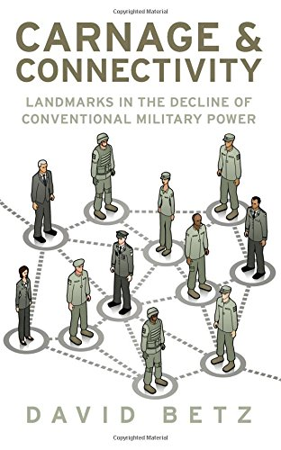 Carnage and Connectivity: Landmarks in the Decline of Conventional Military Power