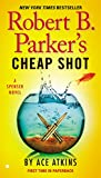 Robert B. Parker's Cheap Shot (Spenser)