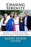 img - for Chasing Serenity: How I Survived My Stem Cell Transplant book / textbook / text book