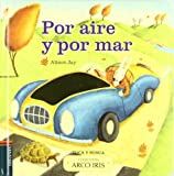 img - for Por aire y por mar / Wheels and Wings (Arco Iris / Rainbow) (Spanish Edition) book / textbook / text book