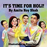It's Time for Holi! ~ Amita Shah