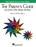 The Parent's Guide to Effective Practicing (Hal Leonard Student Piano Library) (1423419677) by O'Neill Breth, Nancy