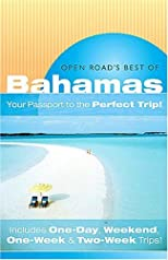 "Open Road'S Best Of The Bahamas: Your Passport to the Perfect Trip!"" and ""Includes One-Day, Weekend, One-Week & Two-Week Trips (Open Road Travel Guides)"