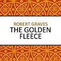 The Golden Fleece (       UNABRIDGED) by Robert Graves Narrated by Nigel Carrington