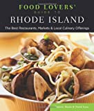 Food Lovers Guide to Rhode Island: The Best Restaurants, Markets & Local Culinary Offerings (Food Lovers Series)