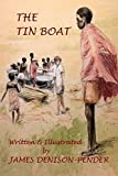 img - for The Tin Boat by James Denison-Pender (2014-11-12) book / textbook / text book