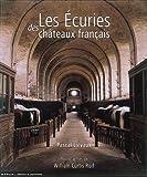 Les Ecuries des châteaux français (French Edition) (2858228590) by Daniel Roche